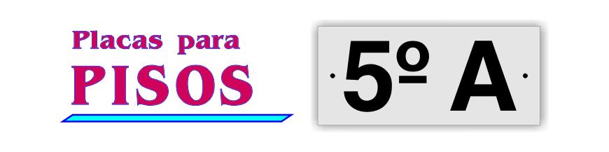 - Placas para Pisos, letras y números para Viviendas